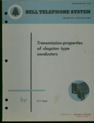 Transmission-properties of Clogston type Conductors; Bell Telephone System technical publications, Monograph 2120. E. F. Vaage.