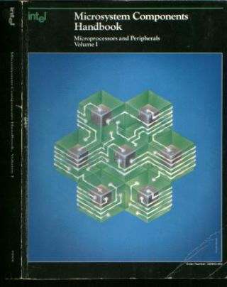 Intel Microsystem Components Handbook -- Microprocessors and Peripherals, volume I. Intel
