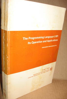 The Programming Language LISP -- its operation and applications. Edmund C. Berkeley, Daniel Bobrow, Inc Information International.