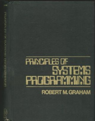 Principles of Systems Programming; 1975 assembly languages, IBM 360 etc. RObert Graham.