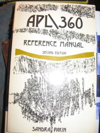 APL/360 Reference Manual, second edition 1972. Sandra Pakin.