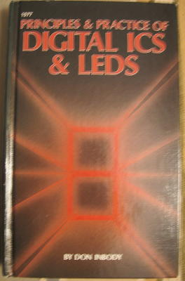 Principles and Practice of Digital ICS and LEDS. Don Inbody.