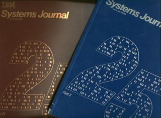 IBM Systems Journal two separate issues, the 25th Anniversary issues of Systems Journal, Parts I and II, IBM Systems Journal Volume 25 Nos. 3/4 1986, Volume 26, no 1, 1987. Volume 26 IBM Systems Journal Volume 25 Nos. 3/4 1986, 1987, no 1.