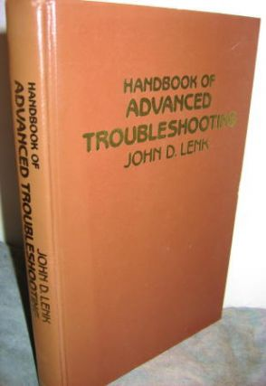 Handbook of Advanced Troubleshooting. John D. Lenk.
