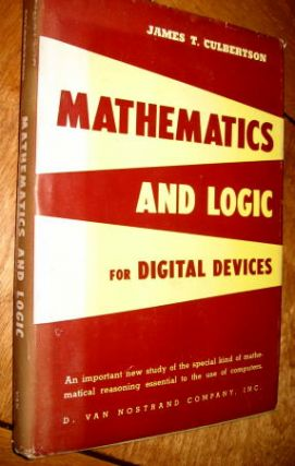 Mathematics and Logic for Digital Devices. James T. Culbertson.