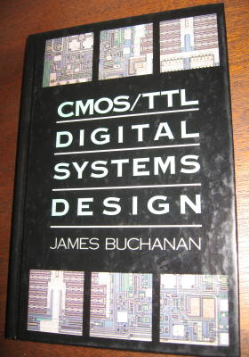 CMOS , TTL Digital Systems Design. James Buchanan