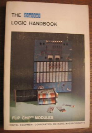 DEC The Digital Logic Handbook -- Flip Chip Modules -- 1966-67 edition. DEC Digtial Equipment...