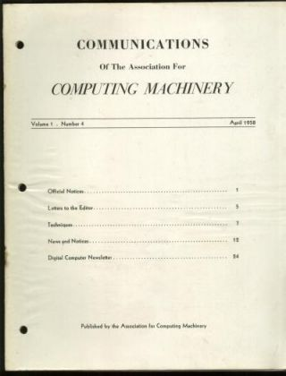 Communications of the Association for Computing Machinery volume 1, number 4, April 1958 (includes the Digital Computer Newsletter printed at rear, by arrangement with the office of Naval Research). Digital Computer Newsletter, acm.