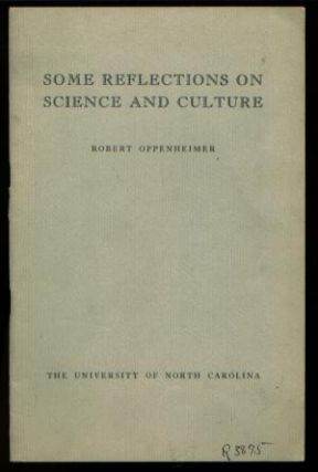 Some Reflections on Science and Culture; offprint. Robert Oppenheimer.