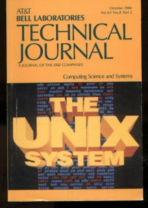 The UNIX System; Vol. 63 No. 8 Part 2, October 1984 Bell System Technical Journal; Bell...