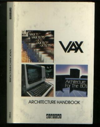 VAX Architecture Handbook for the 80's Digital Equipment Corporation DEC PDP-11 1981. DEC Digital...