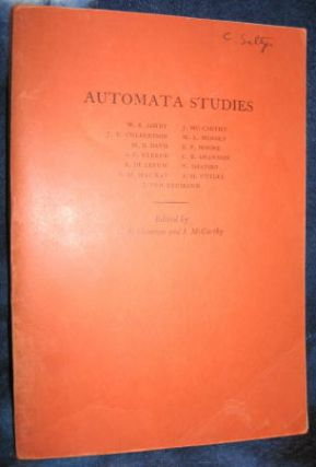 Automata Studies, Annals of Mathematics Studies Number 34. Claude E. SHANNON, John McCarthy