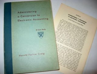 Administering a Conversion to Electronic Accounting -- a case study. Harold Farlow Craig.
