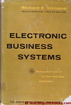 Electronic Business Systems -- Management Use of On-Line-Real-Time Computers. Richard E. Sprague.