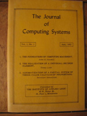 The Journal of Computing Systems volume 1 no 1 June 1952. John Goodell / Tenny Lode / Boleslaw Sobocinski Institute of Applied Logic.
