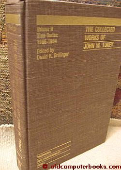 The Collected Works of John W Tukey volume 2 , Time Series 1965 - 1984. David R. Brillinger, John W. Tukey.