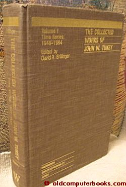 The Collected Works of John W Tukey volume 1 / Time Series 1949 - 1964. David R. Brillinger, John...