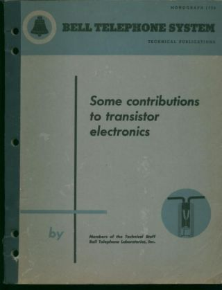 Some Contributions to transistor electronics, Bell Telephone System Monograph 1726. W. Shockley, J. Bardeen, Bell System Technical Journal, Bell Telephone System Monograph.