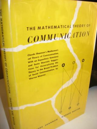 The Mathematical Theory of Communication; Univ of Illinois 1949 1st edition, hardcover in dustjacket. Claude E. Shannon, Warren Weaver.