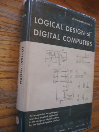 Logical Design of Digital Computers. Montgomery Phister.