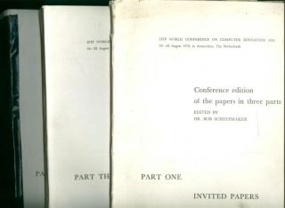 Conference edition of the papers, in Three Parts (complete) 3 volumes. Bob Scheepmaker, IFIP...