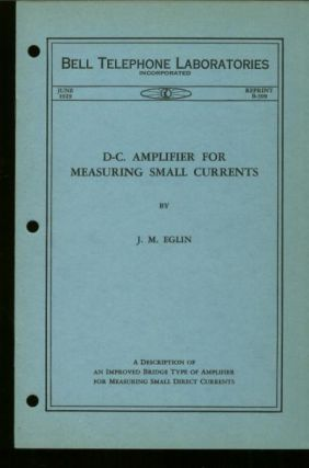 Direct Current Amplifier for Measuring Small Circuits, D-C. Amplifier for measuring small direct currents; Bell Telephone Laboratories Reprint B-399 June 1929