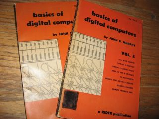 Basics of Digital Computers, volume 1 and volume 2. John Murphy.