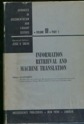 Information Retrieval and Machine Translation. Advances in Documentation and Library Science,...