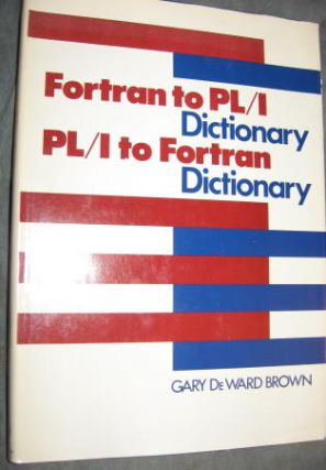 Fortran to PL/I Dictionary and PL/I to Fortran dictionary (two in one book)