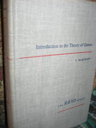 Introduction to The Theory of Games. J. C. C McKinsey, the RAND Series, The RAND Corporation.