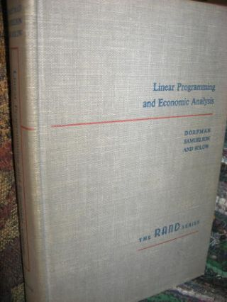 Linear Programming and Economic Analysis. Robert Dorfman, Paul Samuelson, RAND Corporation Robert...