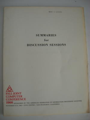 Fall Joint Computer Conference 1966 Summaries for Discussion Sessions. AFIPS American Federation of Information Processing Societies.