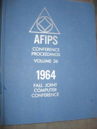 Fall Joint Computer Conference 1964, AFIPS Conference Proceedings volume 26. AFIPS