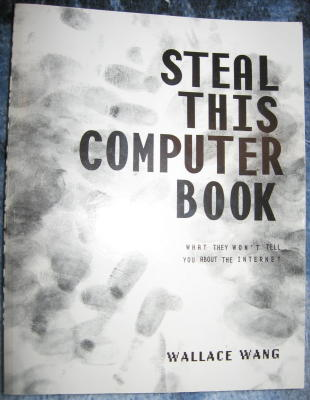 Steal This Computer Book -- what THEY won't tell you about the Internet. Wallace Wang.