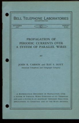 Propagation of Periodic Currents Over a System of Parallel Wires. John R. Carson, Ray S. Hoyt