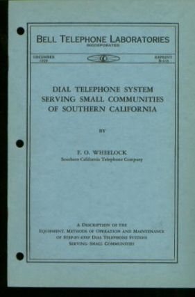 Dial Tephone System Serving Small Communities of Southern California. F. O. Wheelock.