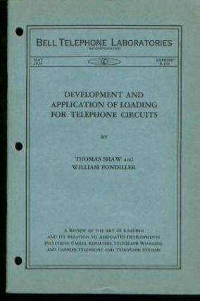Development and Application of Loading for Telephone Circuits. Thomas Shaw, William Fondiller