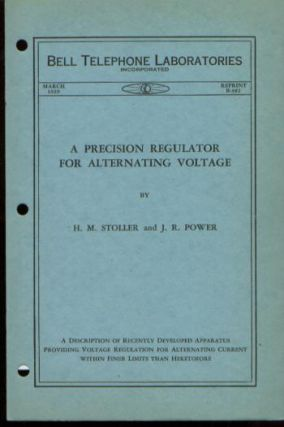A Precision Regulator for Alternating Voltage, Bell Telephone Laboratories Monograph, Reprint...