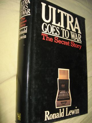 ULTRA Goes To War -- the Secret Story. Ronald Lewin