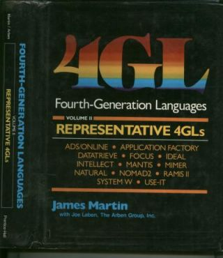 4GL Fourth-Generation Languages, volume II, Representative 4GLs. James Martin