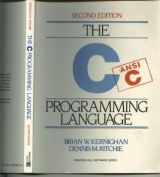 The C Programming Language, second edition, ANSI C. Brian Kernighan, Dennis M. Ritchie.