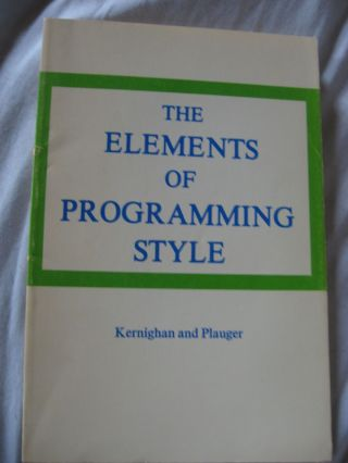 The Elements of Programming Style. Kernighan and Plauger