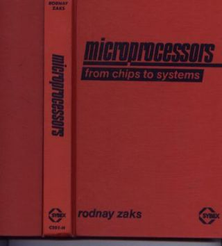 Microprocessors from Chips to Systems, hardcover. Rodney Zaks