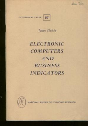 Electronic Computers and Business Indicators, National Bureau of Economic Research 1957. Julius...