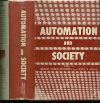 Automation and Society. Howard Boone Jacobson, Joseph S. Roucek.