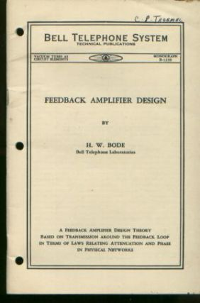 Feedback Amplifier Design, Bell Telephone system Monograph B-1239. H. W. Bode.