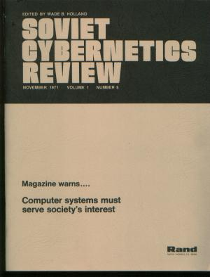 Soviet Cybernetics Review volume 1 number 6, november 1971. Rand corporation.