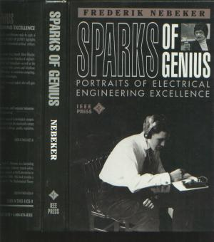 Sparks of Genius -- Portraits of Electrical Engineering Excellence. Frederik Nebeker.