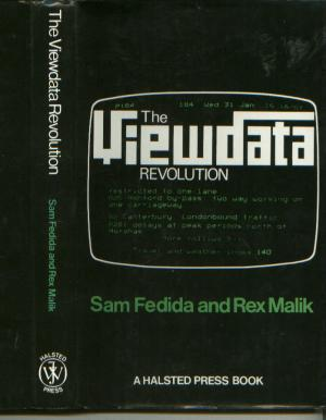 The Viewdata Revolution. Sam Fedida, Rex Malik