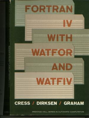 Fortran IV With WATFOR and WATFIV. Dirksen Cress, Graham